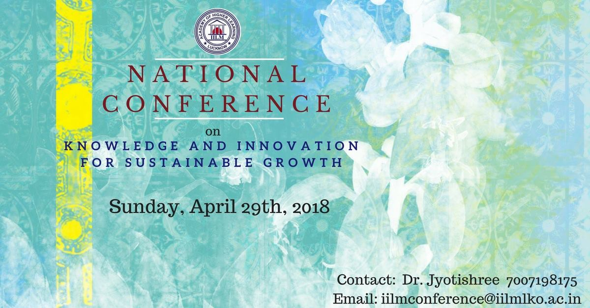 ONE DAY NATIONAL CONFERENCE ON KNOWLEDGE AND INNOVATION FOR SUSTAINABLE GROWTH -April 29, 2018